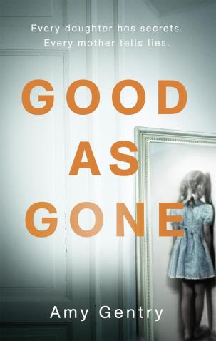 Amy Gentry- Good as Gone